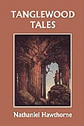 Tanglewood Tales, Illustrated Edition (Yesterday's Classics)