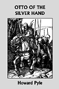 Otto of the Silver Hand (Yesterday's Classics)