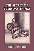 The Secret of Everyday Things (Yesterday's Classics)