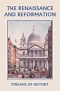 Streams of History: The Renaissance and Reformation (Yesterday's Classics)