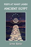 Peeps at Many Lands: Ancient Egypt (Yesterday's Classics)