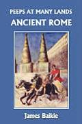 Peeps at Many Lands: Ancient Rome (Yesterday's Classics)