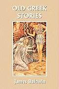Old Greek Stories (Yesterday's Classics)