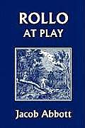 Rollo at Play (Yesterday's Classics)