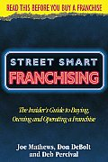 Street Smart Franchising Read This Before You Buy a Franchise