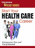 Start Your Health Care Career (Entrepreneur Pocket Guides)