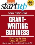 Start Your Own Grant Writing Business Your Step By Step Guide to Success