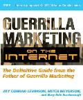 Guerilla Marketing on the Internet The Definitive Guide from the Father of Guerilla Marketing