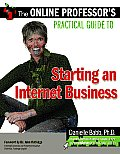Online Professors Practical Guide to Starting an Internet Business
