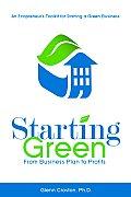 Starting Green An Ecopreneurs Guide To Startin