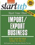 Start Your Own Import/Export Business, Third Edition (Start Your Own Import/Export Business)