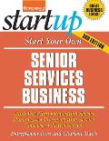 Start Your Own Senior Services Business: Adult Day-Care, Relocation Service, Home-Care, Transportation Service, Concierge, Travel Service (Start Your Own Senior Services Business)