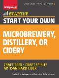 Start Your Own Microbrewery, Distillery, or Cidery: Your Step-By-Step Guide to Success (Startup)