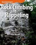 Rock Climbing and Rappeling (Recreational Sports) Paul Mason