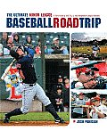 Ultimate Minor League Baseball Road Trip A Fans Guide to AAA AA A & Independent League Stadiums