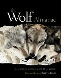 The Wolf Almanac: A Celebration of Wolves and Their World