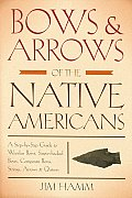 Bows & Arrows of the Native...