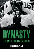 Dynasty The Rise Of The Boston Celtics