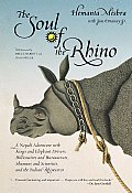 The Soul of the Rhino: A Nepali Adventure with Kings and Elephant Drivers, Billionaires and Bureaucrats, Shamans and Scientists and the India