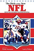 Birth of the New NFL How the 1966 NFL AFL Merger Transformed Pro Football