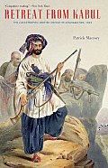 Retreat from Kabul The Catastrophic British Defeat in Afghanistan 1842