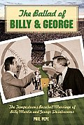 The Ballad of Billy and George: The Tempestuous Baseball Marriage of Billy Martin and George Steinbrenner