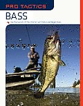 Pro Tactics: Bass: Use the Secrets of the Pros to Catch More and Bigger Bass