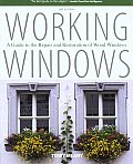 Working Windows A Guide to the Repair & Restoration of Wood Windows