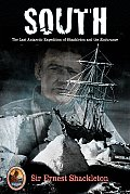Explorers Club Classics #04: South: The Last Antarctic Expedition of Shackleton and the Endurance