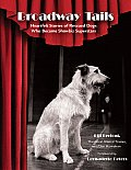 Broadway Tails Heartfelt Stories of Rescued Dogs Who Became Showbiz Superstars