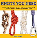 Knack: Knots You Need: Step-By-Step Instructions for More Than 100 of the Best Sailing, Fishing, Climbing, Camping, and Decorative Knots (Knack: Make It Easy)