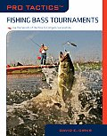 Fishing Bass Tournaments: Use the Secrets of the Pros to Compete Successfully (Pro Tactics)