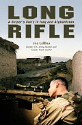 Long Rifle One Mans Deadly Sniper Missions in Iraq & Afghanistan