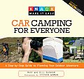 Car Camping for Everyone: A Step-By-Step Guide to Planning Your Outdoor Adventure (Knack: Make It Easy)