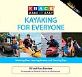 Kayaking for Everyone: Selecting Gear, Learning Strokes, and Planning Trips (Knack: Make It Easy) Cover