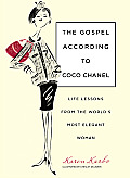 Gospel According to Coco Chanel Life Lessons from the Worlds Most Elegant Woman