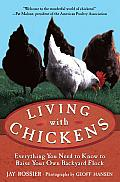 Living with Chickens: Everything You Need to Know to Raise Your Own Backyard Flock Cover