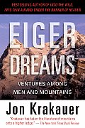 Eiger Dreams Ventures Among Men & Mountains