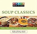 Soup Classics: Chowders Gumbos Bisques Broths Stocks & Other Delicious Soups (Knack: Make It Easy) Cover