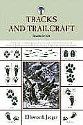 Tracks and Trailcraft: A Fully Illustrated Guide to the Identification of Animal Tracks in Forest and Field, Barnyard and Backyard (Tracks &amp; Trailcraft: A Fully Illustrated Guide to the Identification Cover