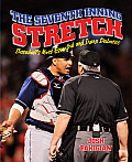The Seventh Inning Stretch: Baseball's Most Essential and Inane Debates Cover