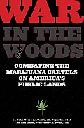 War in the Woods: Combating the Marijuana Cartels on America's Public Lands