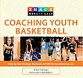 Knack Coaching Youth Basketball: Step-By-Step Strategy, Mechanics & Drills for Consistent Success (Knack: Make It Easy)