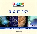 Knack Night Sky: Decoding the Solar System, from Constellations to Black Holes (Knack Make It Easy)