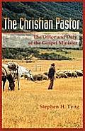 The Christian Pastor: His Office and Duty
