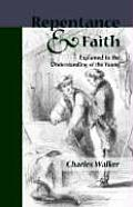 Reptentance and Faith Explained to the Understanding of the Young