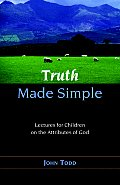 Truth Made Simple: Sermons on the Attributes of God for Children