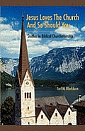 Jesus Loves the Church and So Should You: Studies in Biblical Churchmanship