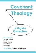 Covenant Theology: A Baptist...