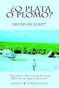 ?O Plata O Plomo?: Silver or Lead?